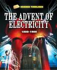 The Advent of Electricity: 1800-1900 by Charlie Samuels (Hardback, 2015)