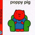 Poppy Pig by Dick Bruna (Hardback, 1996)