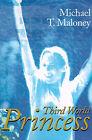 Third World Princess by Michael T Maloney (Paperback / softback, 2000)