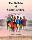 The Gullahs of South Carolina by MR Pearce W Hammond (Paperback / softback, 2011)