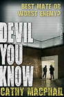 Devil You Know by Cathy MacPhail (Paperback, 2015)