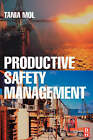 Productive Safety Management by Tania Mol (Paperback, 2003)