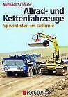 Allrad- und Kettenfahrzeuge von Michael Schauer (2006, Gebundene Ausgabe)