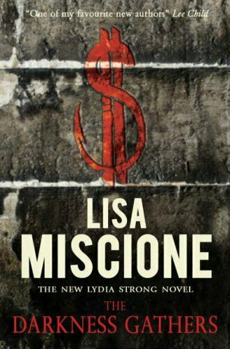 The Darkness Gathers (Lydia Strong Series) By Lisa Miscione