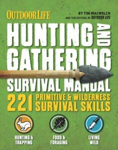 The Hunting and Gathering Survival Manual : 221 Primitive and Wilderness...