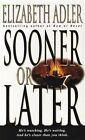 Sooner or Later by Elizabeth Adler (Paperback, 1998)