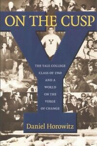 On-the-Cusp-The-Yale-College-Class-of-1960-and-a-World-on-the-Verge-of-Chan