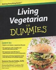 Living Vegetarian for Dummies by Consumer Dummies Staff and Suzanne Havala Hobbs (2009, Paperback)