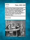 Reports of Two Trials for Libels, Which Took Place During the Sitting Days of Last Term; In Which Mr. Michael Maley, and George Bryan, Esq. Were Plaintiffs;- Edward J.B. Fitzsimons, Esq. Barrister at Law, and His Father, John Bourke Fitzsimons, Esq.... by Anonymous (Paperback / softback, 2012)