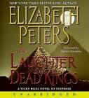 The Laughter of Dead Kings by Elizabeth Peters (CD-Audio, 2008)