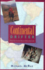 Continental Drifter by Michael McRae (Hardback, 1994)