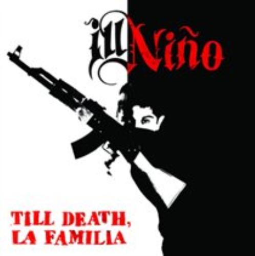 Ill Ni�o-Till Death, La Familia CD NEW