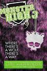 Where There's a Wolf, There's a Way by Lisi Harrison (Paperback / softback)