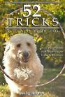 52 Tricks to Teach Your Dog by Doggiebuddy (Paperback / softback, 2013)