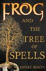 Frog and The Tree of Spells by Joffre White (Paperback, 2016)