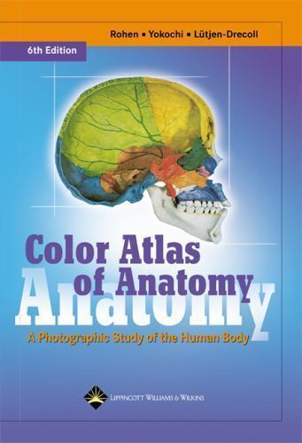 Color Atlas of Anatomy : A Photographic Study of the Human Body by ...