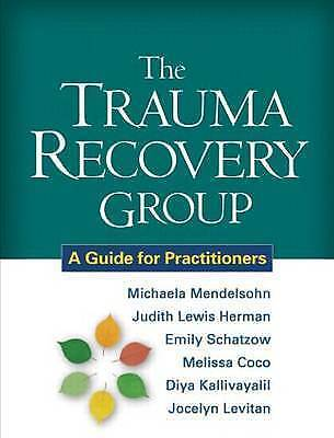 1 of 1 - Trauma Recovery Group: A Guide for Practitioners by Emily Schatzow,