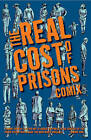 The Real Cost of Prisons Comix by Craig Gilmore (Paperback, 2008)