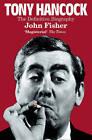 Tony Hancock: The Definitive Biography by John Fisher (Paperback, 2009)