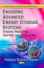 Emerging Advanced Energy Storage Systems: Dynamic Modeling, Control & Simulation by Marcelo Gustavo Molina (Paperback, 2013)