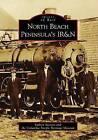North Beach Peninsula's IR&N by Sydney Stevens, Columbia Pacific Heritage Museum (Paperback / softback, 2009)