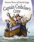 Captain Crabclaw's Crew by Frances Watts (Paperback, 2012)