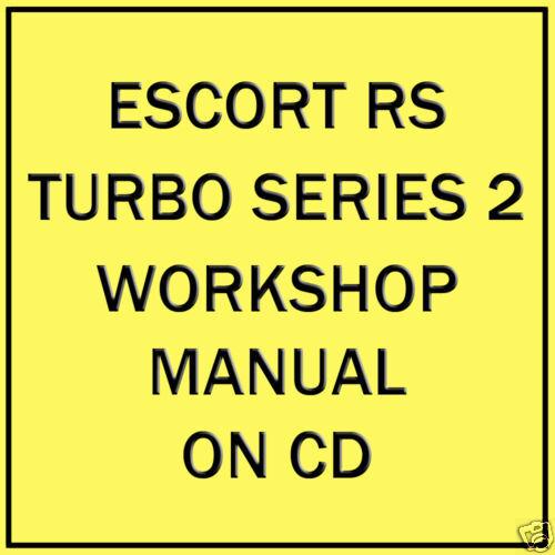 ford escort series 2 rs turbo workshop manual on cd ebay rh ebay co uk Turbocharged Ford Ford Sierra Cosworth Rs 5000