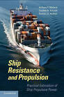 Ship Resistance and Propulsion: Practical Estimation of Propulsive Power by D.A. Hudson, A. F. Molland, S. R. Turnock (Hardback, 2011)