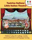Teatrino Italiano - Little Italian Theatre: Children S Plays for Readings, Recitals, School Performances, and Language Learning. (Scripts in English a by Long Bridge Publishing (Paperback, 2013)