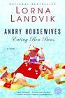 Angry Housewives Eating Bon Bons 9780345442826 by Lorna Landvik Paperback