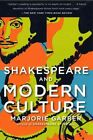 Shakespeare and Modern Culture by Marjorie B Garber (Paperback, 2010)