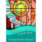 My Baptism Journey (Activity Book) by Penny Fuller, Jo Williams, Richard Burge, Mary Hawes (Paperback, 2014)