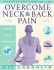 Overcome Neck and Back Pain by Kit Laughlin, Jennifer Cristaudo (Paperback, 1998)