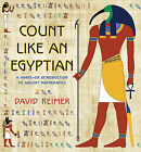 Count Like an Egyptian: A Hands-On Introduction to Ancient Mathematics by David Reimer (Hardback, 2014)