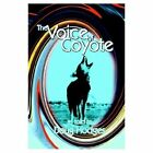 The Voice of Coyote and Other Spirit Animal Tales 9781410744951 Book