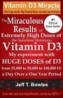 The Miraculous Results of Extremely High Doses of the Sunshine Hormone Vitamin D3 My Experiment with Huge Doses of D3 from 25,000 to 50,000 to 100,000 Iu a Day Over a 1 Year Period by Jeff T Bowles (Paperback / softback, 2013)