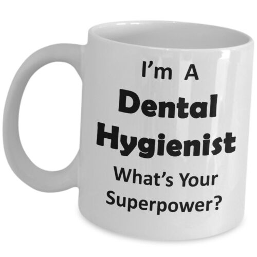 Im A Dental Hygienist Funny Coffee Mug Gift Cup Clinic Whats Your Superpower