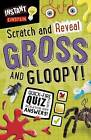 Scratch and Reveal Gross and Gloopy!: Instant Einstein by Make Believe Ideas (Spiral bound, 2015)
