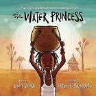 The Water Princess by Georgie Badiel, Susan Verde (Hardback, 2016)