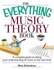 Everything®: The Everything Music Theory Book : A Complete Guide to Taking Your Understanding of Music to the Next Level by Marc Schonbrun (2006, Paperback)