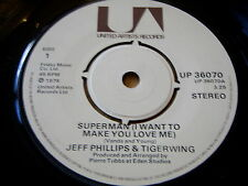 "JEFF PHILLIPS & TIGERWING - SUPERMAN (I WANT TO MAKE YOU LOVE ME)   7"" VINYL"