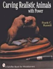 Carving Realistic Animals with Power (Schiffer Book for Woodcarvers) by