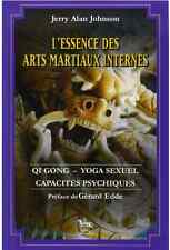 L'Essence des arts martiaux internes, tome 2 : Gi Gong, yoga sexuel, capacités ,