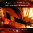 Oud Prayers On The Road To St. Jacques: Sacred Music of the Abrahamic * by Yuval Ron (CD, 2008, YRM Records)