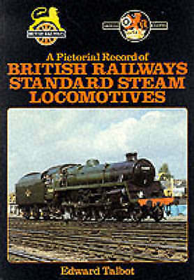 1 of 1 - Pictorial Record of British Railways Standard Steam Locomotives by E. Talbot...