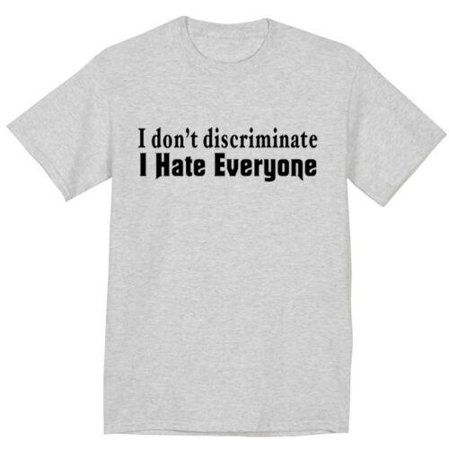 funny saying t-shirt I don/'t discriminate I hate everyone men/'s gray tee tshirt