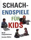 Schachendspiele für Kids von Karsten Müller (2015, Gebundene Ausgabe)