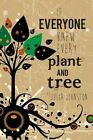 If Everyone Knew Every Plant and Tree by Julia C Johnston (Paperback / softback, 2013)