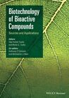 Biotechnology of Bioactive Compounds: Sources and Applications by John Wiley and Sons Ltd (Hardback, 2015)