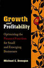 Growth and Profitability: Optimizing the Finance Function for Small and Emerging Businesses by Michael C. Donegan (Hardback, 2002)